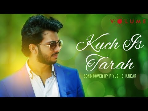 Kuch Is Tarah Song Cover by Piyush Shankar | Unplugged Cover Songs Mp3