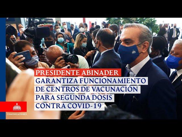 Luis Abinader garantiza funcionamiento de centros de vacunación para segunda dosis contra COVID-19