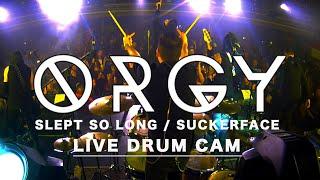 Marton Veress - ORGY - Slept So Long/Suckerface Live Drum Cam