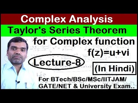Complex Analysis - Taylor's Series For Complex Variable Function (Lecture 8)