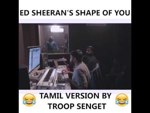 Ed Sheeran Shape Of You Tamil Version By Troop Senget