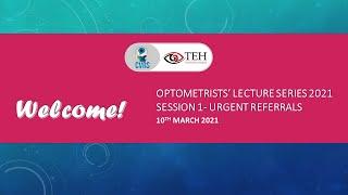 Optometrist Lecture Series 2021 - Session 1: Urgent Referrals
