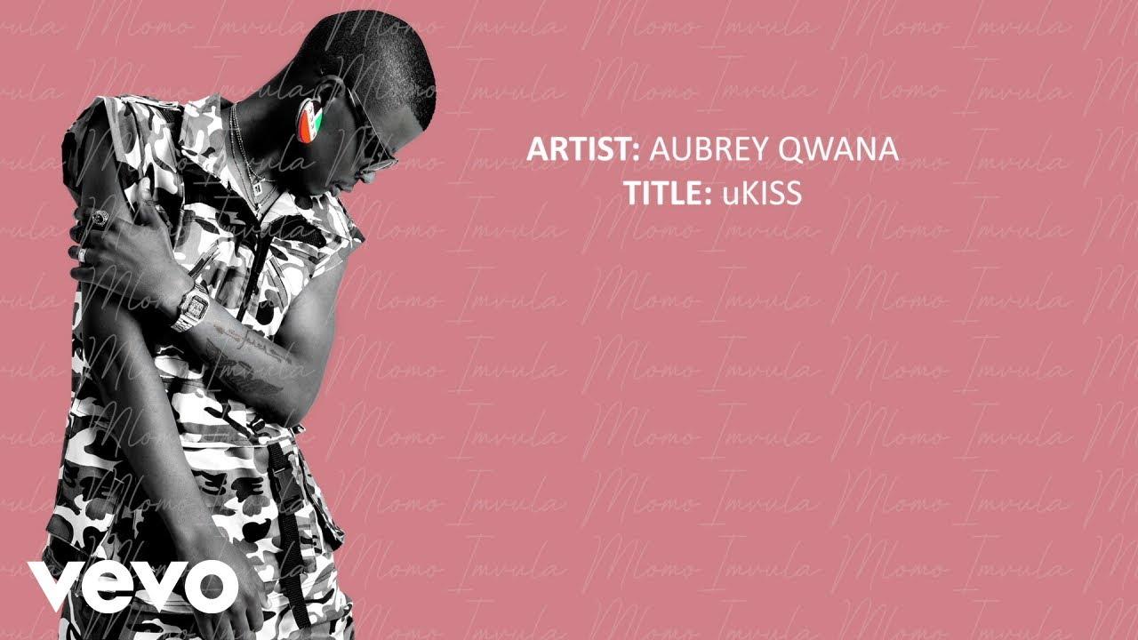 Download Aubrey Qwana - uKiss (Official Lyric Video)