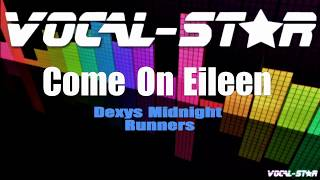Dexys Midnight Runners - Come On Eileen (Karaoke Version) with Lyrics HD Vocal-Star Karaoke