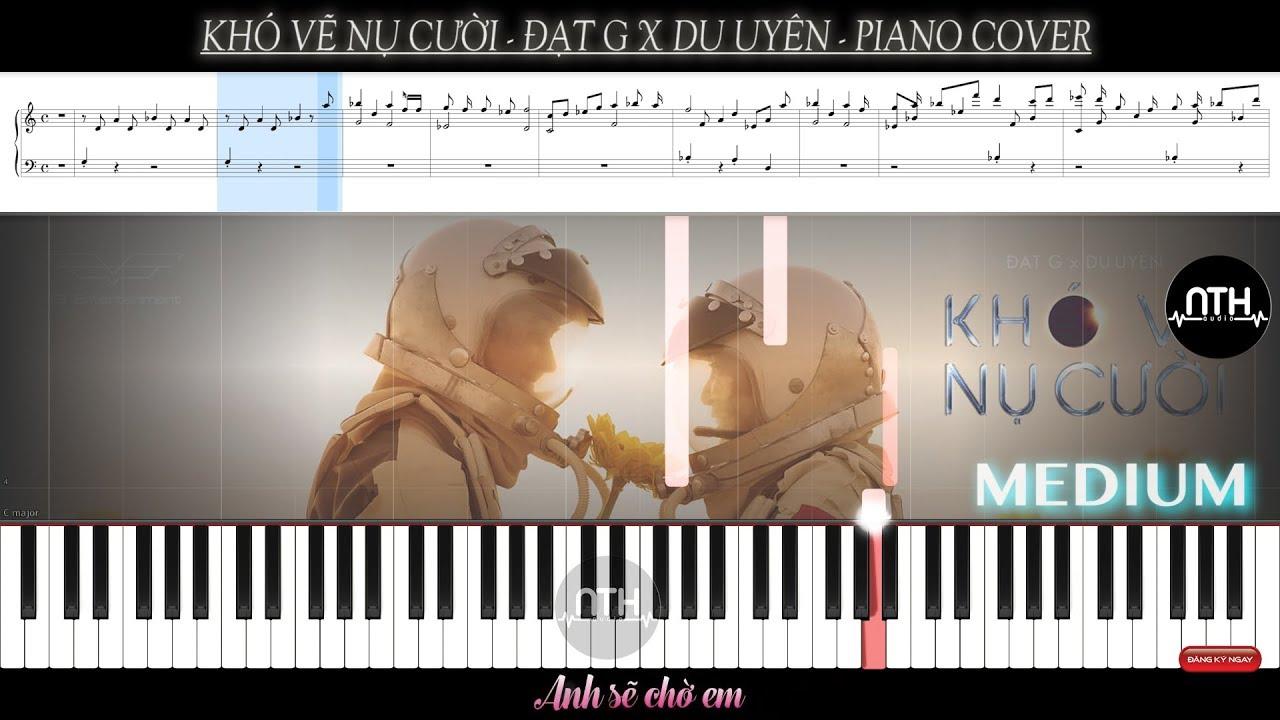Hướng Dẫn – Khó Vẽ Nụ Cười – Đạt G x Du Uyên – Piano