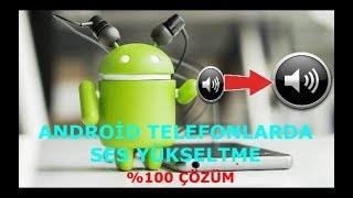 Android Telefonlarda Ses Yükseltme %100 çözüm