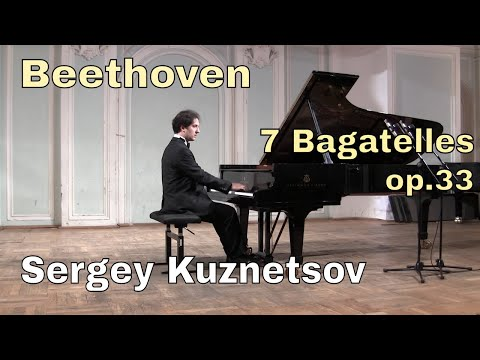 Beethoven, Seven bagatelles op. 33 — Sergey Kuznetsov