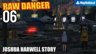 Raw Danger! 【PS2│PCSX2】 #06 │ Joshua Harwell