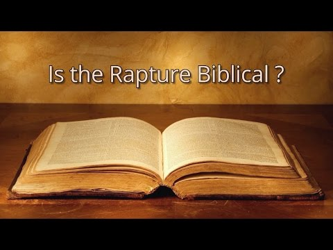 Is the Rapture Biblical?