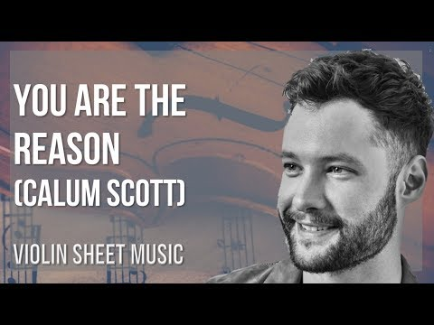 EASY Violin Sheet Music: How to play You are the Reason by Calum Scott