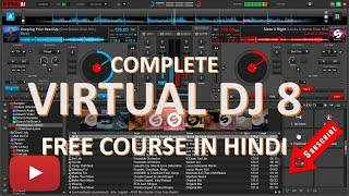 VIRTUAL DJ 8 FREE COURSE IN HINDI PART 1 INTERFACE AND HOW TO DOWNLOAD