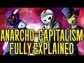 Anarcho-Capitalism: The Ultimate Guide