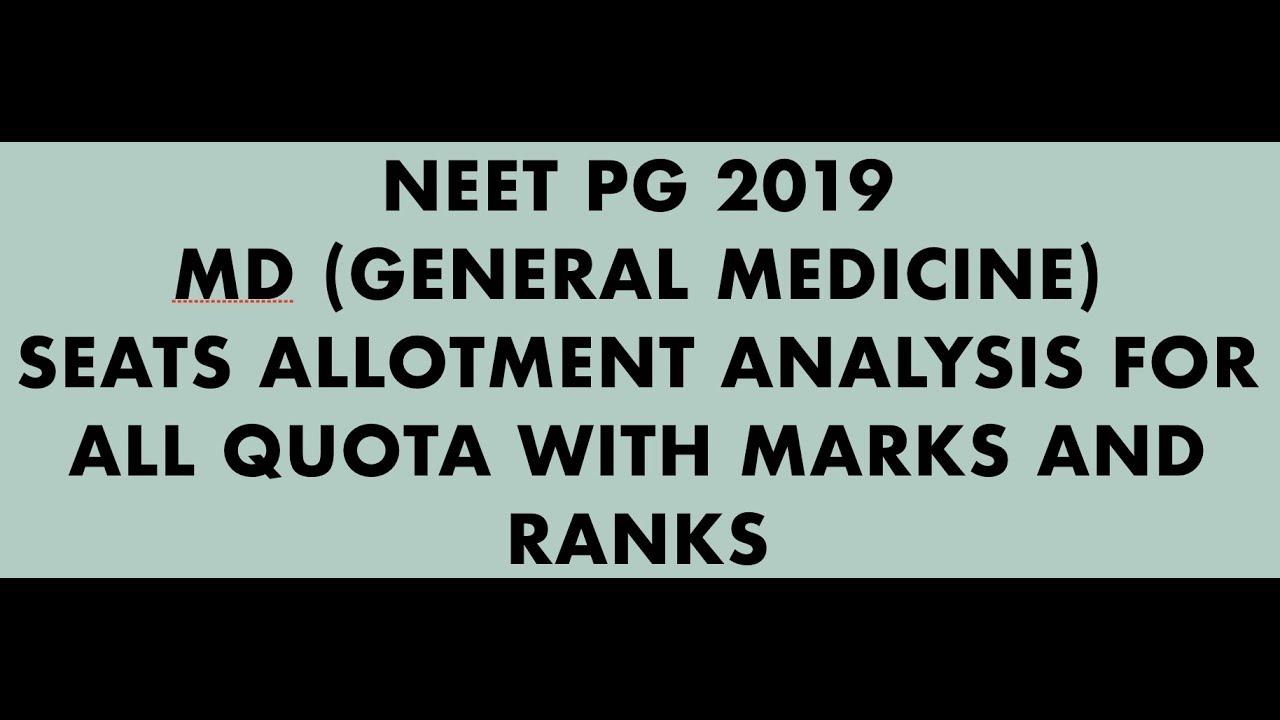 NEET PG 2019 - MD (General Medicine) SEATS (Govt  College) ALLOTMENT  ANALYSIS (RANK & MARKS)