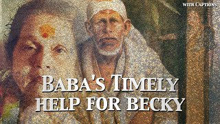 Baba's Timely Help For Becky | Sai Baba Miracle