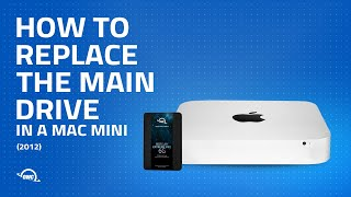 How to Upgrade/Replace the Main Drive in a 2012 Mac mini