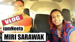 VLOG - iamNEETA di Miri Sarawak