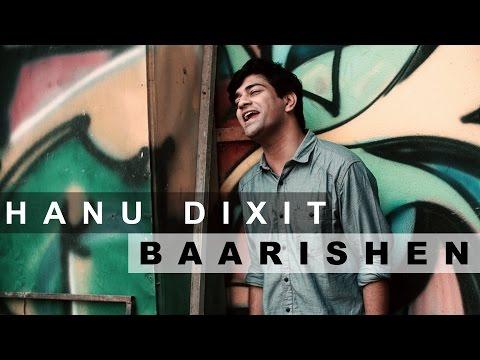 Hanu Dixit - Baarishen   Original Song   Official Music Video - on iTunes (2017)