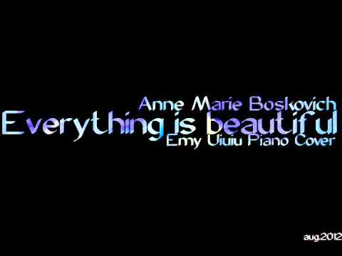 Everything is Beautiful  Ann Marie Boskovich Emy Uiuiu Piano   Version