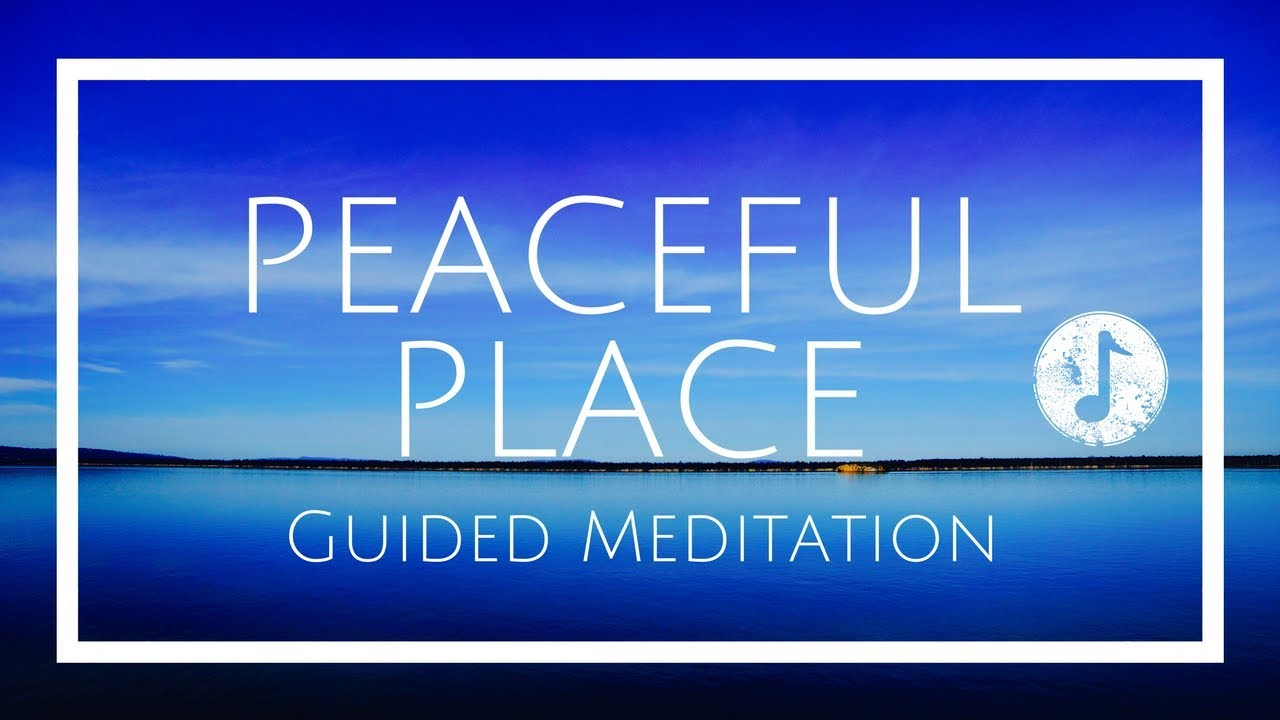 Guided Imagery to Your Calm Place