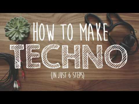How to Make TECHNO