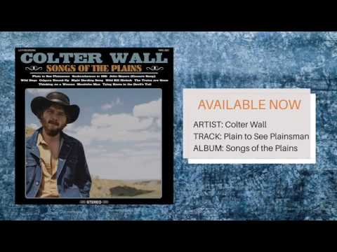 Colter Wall -  Plain To See Plainsman -  Songs Of The Plains