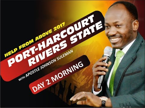 HELP FROM ABOVE 2017 PORT HARCOURT Day 2 Morning  With  - Apostle Johnson Suleman