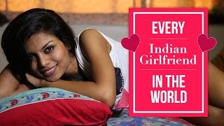 Every Indian Girlfriend In The World