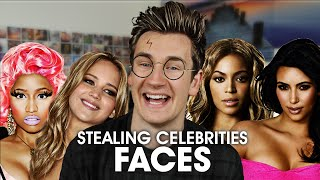 STEALING CELEBRITIES FACES