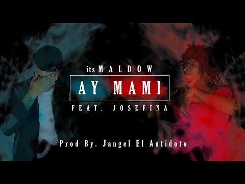 Ay Mami- Maldow Ft JoseFina [Parodia Tito El Bambino]