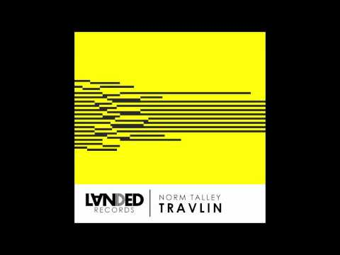 Travlin - Norm Talley - Original Mix (128Kbps CLIP)