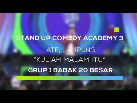 Stand Up Comedy Academy 3 : Ate, Lampung - Kuliah Malam Itu