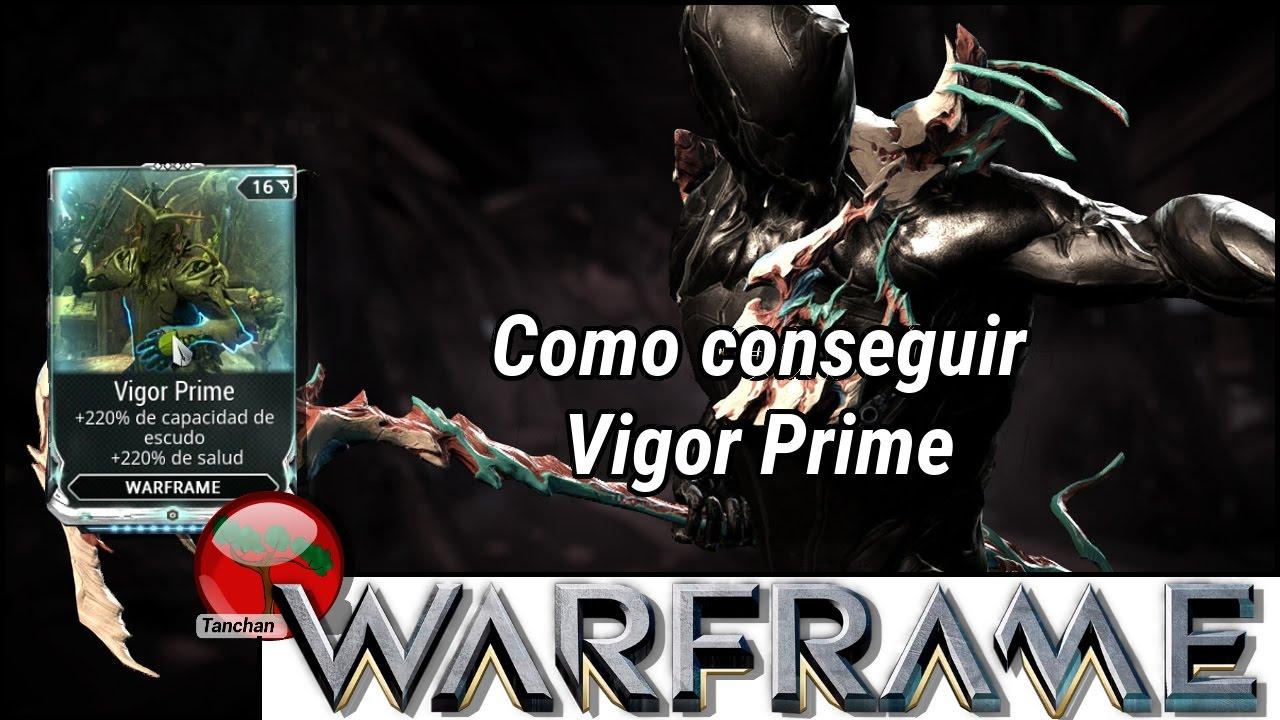 Warframe  Como conseguir Vigor Prime U19 5 7 (PC, PS4, Xbox One)