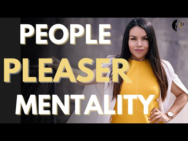 Why People Pleaser Mentality Holds You Back! (How To CHANGE It)
