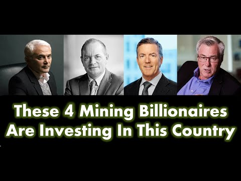 4 Mining Billionaires Are Investing In This Country