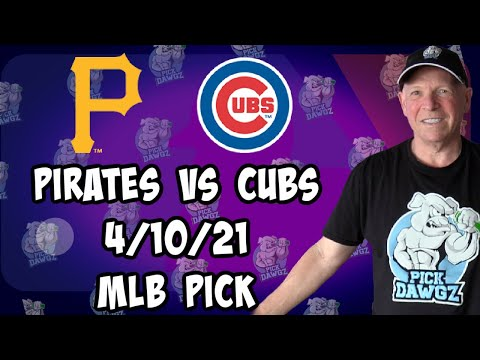 Chicago Cubs at Pittsburgh Pirates 4/10/21 MLB Pick and Prediction MLB Tips Betting Pick