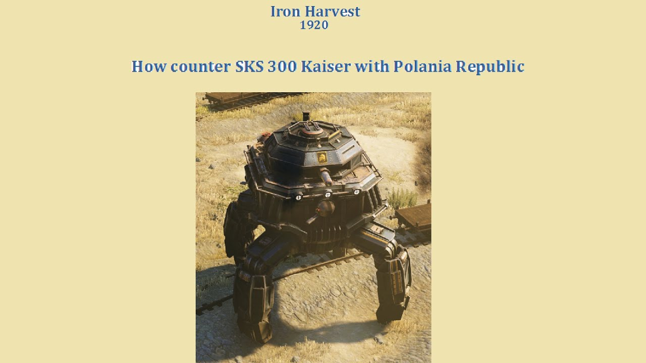 Iron Harvest how counters SKS 300 Kaiser with Polania Republic?