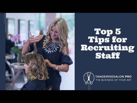 Top 5 Tips for Recruiting New Staff for Your Salon