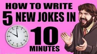 How To Write 5 New Jokes in 10 Minutes