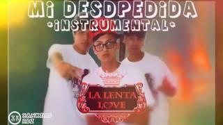 Mi Despedida Instrumental La Lenta Love Rap