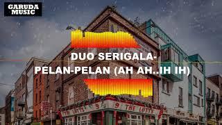 Gambar cover DUO SERIGALA-PELAN-PELAN(AH AH..IH IH)