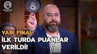 İlk turda puanlar belli oldu! | Yarı Final | MasterChef Türkiye