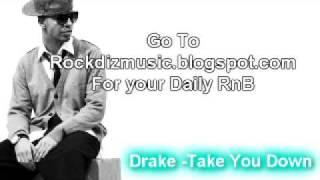 Drake - Take You Down (2009) NEW*