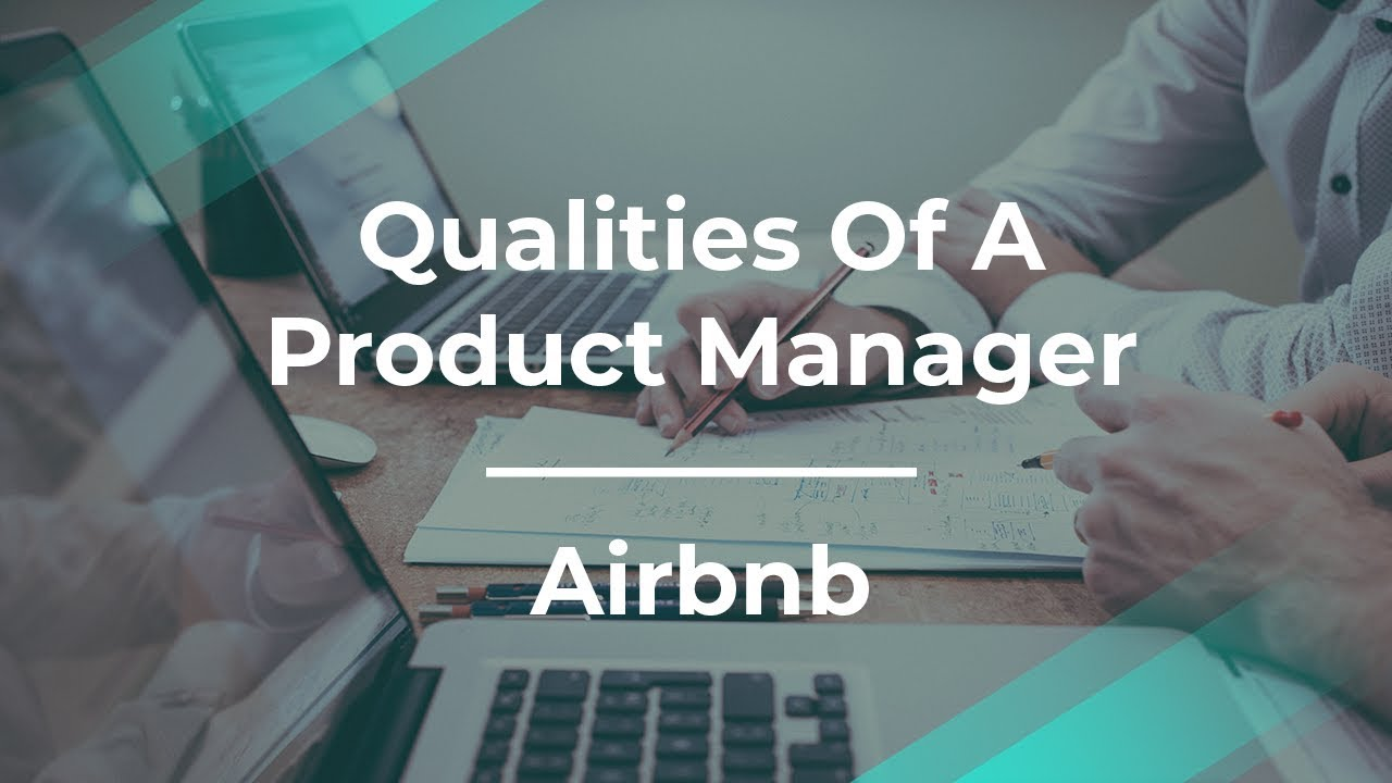 What I Look for When I Hire a Product Manager By Airbnb Product Lead