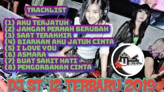 DJ ST'12 TERBARU FULL NONSTOP 2019 {FANKOT MIX}