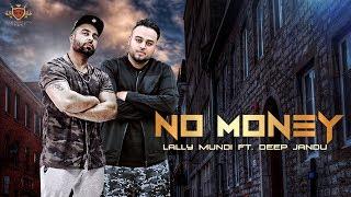 No money (full song) lally mundi ft. deep jandu | latest punjabi songs 2017 | rmg