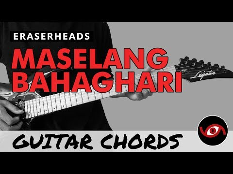 Maselang Bahaghari - Eraserheads Guitar CHORDS