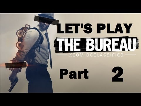 Let's Play: The Bureau Part 2: MEET THE GENERAL