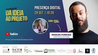 Carol Peres e Marcos Ferreira conversam sobre Presença Digital e Marketing no Instagram