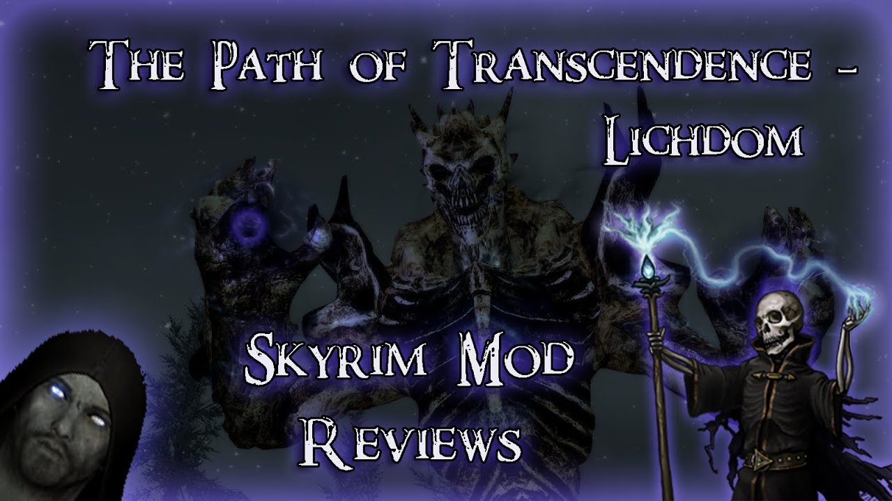 The Path of Transcendence - Lichdom, Skyrim Mod Review by Infinity Break