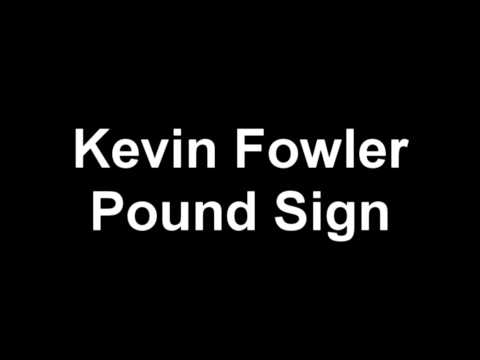 Kevin FowlerPound Sign